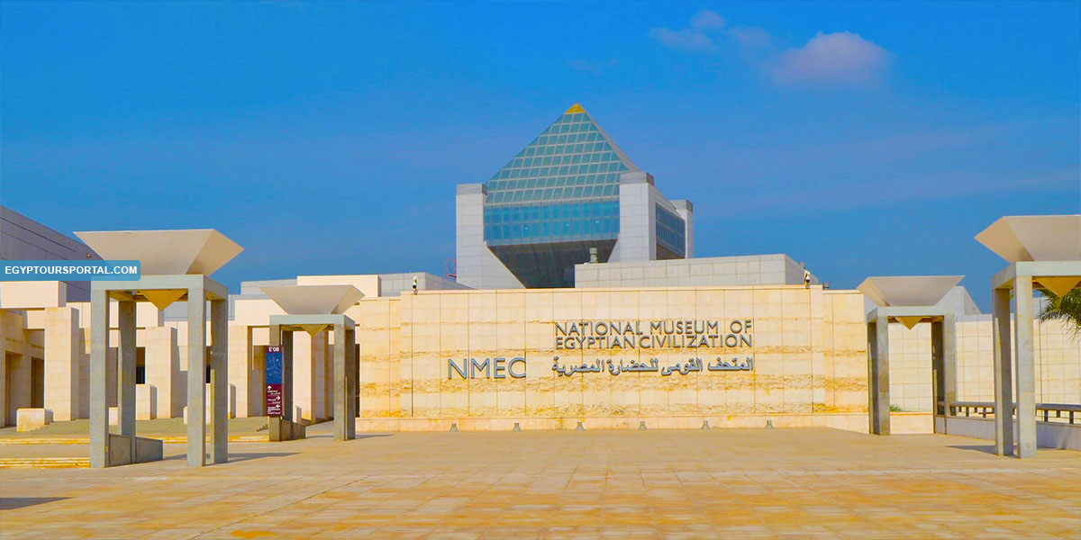 The National Museum of Egyptian Civilization History - Egypt Tours Portal
